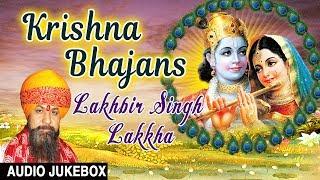 Janmashtami 2019 Special I Krishna Bhajans LAKHBIR SINGH LAKKHA I Full Audio Songs Juke Box