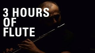 3 HOURS of the MOST Relaxing Solo Flute Music Ever