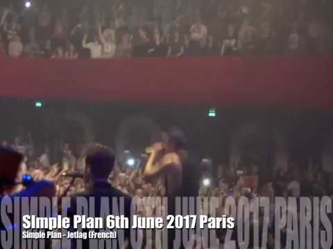 Simple Plan 6th June 2017 Paris - Jetlag (French Version)