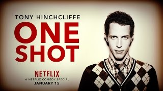 A netflix comedy special coming on january 15, 2016staring & written by tony hinchcliffedirected ben wolfinsohn