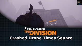 Tom Clancy's The Division Crashed Drone Times Square
