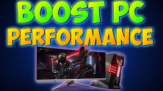 HOW TO BOOST PC PERFORMANCE (2018) Increase FPS & More!! BEST WAY To Make Your Computer Run Faster