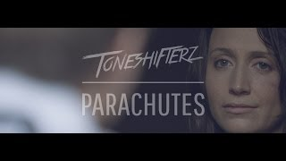 Toneshifterz Ft. Chris Madin - Parachutes