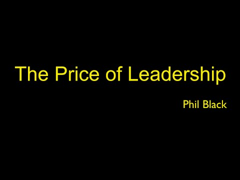 THE PRICE OF LEADERSHIP with Former Navy Seal Phil Black