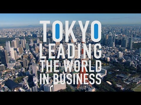TOKYO LEADING THE WORLD IN BUSINESS (English Version)