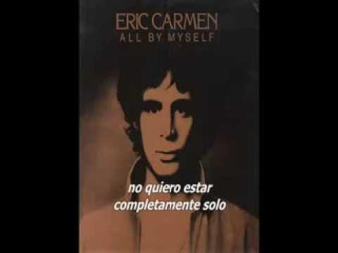 All by Myself (Subtítulos español) - Eric Carmen