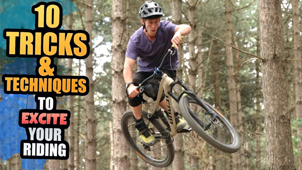 10 MTB TRICKS AND TECHNIQUES TO EXCITE YOUR RIDING!