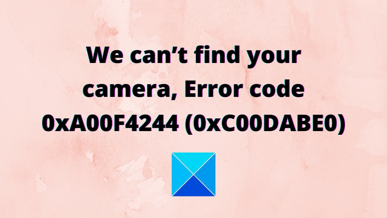 We Can T Find Your Camera Error Code 0xa00f4244 0xc00dabe0