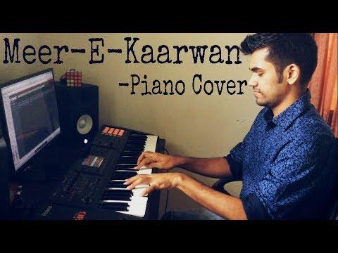 Meer-E-Kaarvan I Lucknow Central I Piano Cover by Kushal Chheda I Amit Mishra I Neeti Mohan