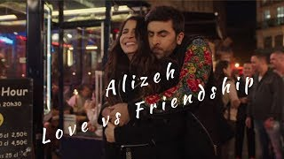 Gambar cover Alizeh | Love vs Friendship | Ae Dil Hai Mushkil