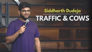 Traffic and Cows   Stand Up Comedy by Siddharth Dudeja