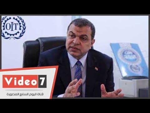 وزير القوى العاملة: 30 مليون عامل بمصر يمثلون عصب الحياة وأنا واحد منهم  - 14:22-2017 / 11 / 12