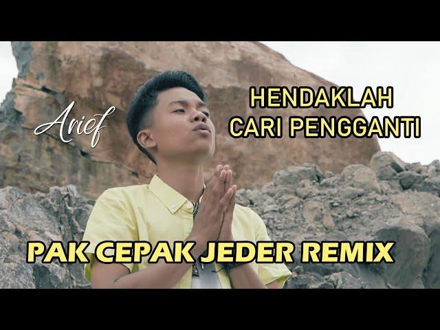 DJ Hendaklah Cari Pengganti Pak Cepak Cepak Jeder Remix | Arief | DB project