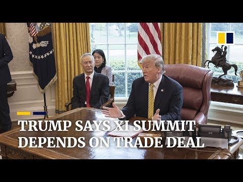 Trump says no summit with Xi until China signs trade deal with U.S.