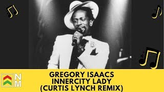 Gregory Isaacs - Innercity Lady | Reggae 2018