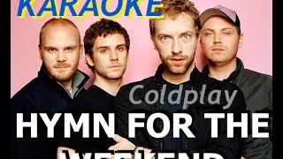 Coldplay - Hymn for the weekend (instru) KARAOKE + LYRICS