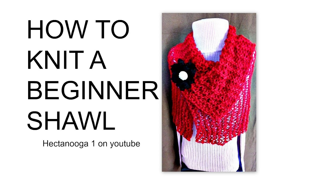 HOW TO KNIT A BEGINNER SHAWL, Easy beginner knitting pattern, (Red ...