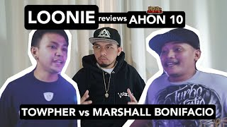 LOONIE | BREAK IT DOWN: Rap Battle Review E126 | AHON 10: TOWPHER vs MARSHALL BONIFACIO