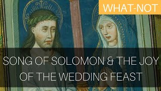 Song of Solomon and the Joy of the Wedding Feast