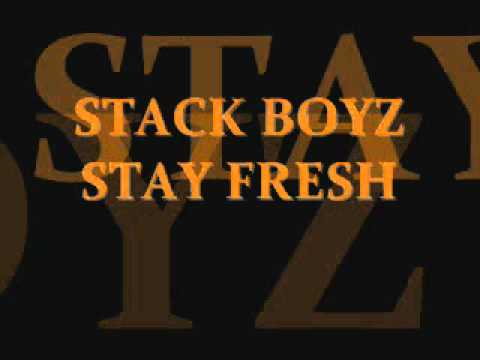 $tack Boyz Stay Fresh