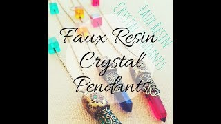 Faux Resin Crystal Pendants with Cat Kerr