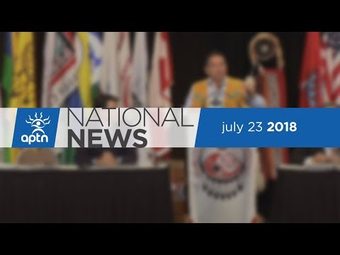 APTN National News July 23, 2018 – AFN National Chief Election Nears, Camp Cloud Is Still Running