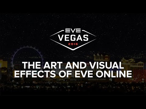 EVE Vegas 2016 - The Art and Visual Effects of EVE Online