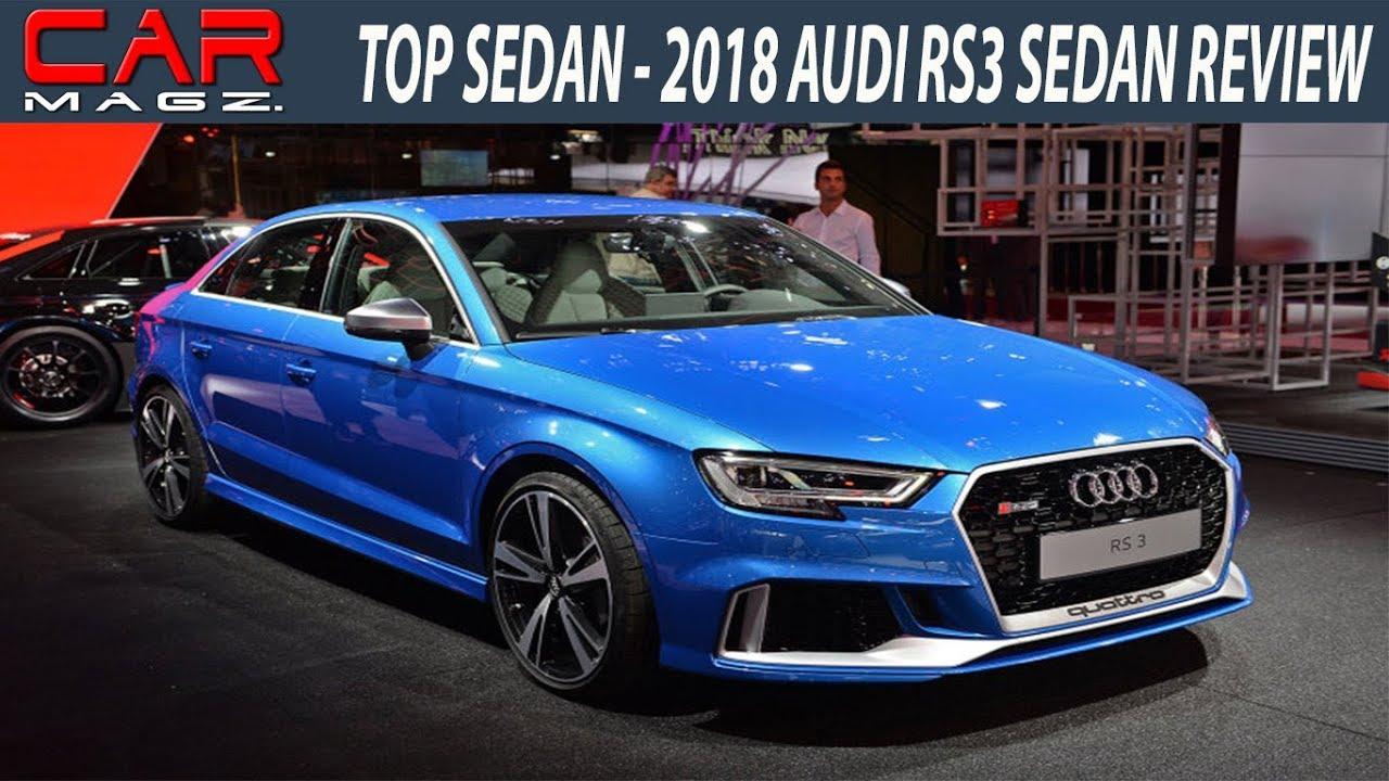 Wow 2018 Audi Rs3 Sedan Review Usa Youtube