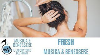 Musica & Benessere - Fresh