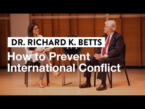 How to Prevent International Conflict | Dr. Richard K. Betts, Political Scientist