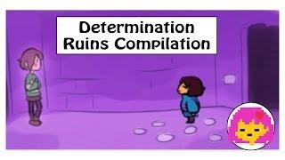 Undertale Compilation: Determination (Ruins)