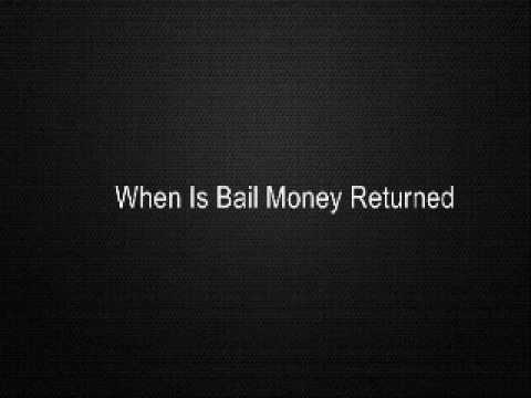 when-is-bail-money-returned