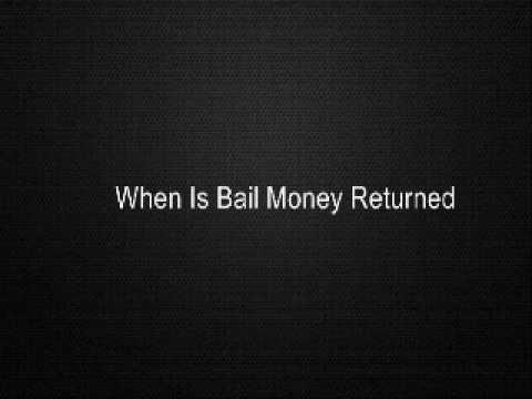 When Is Bail Money Returned