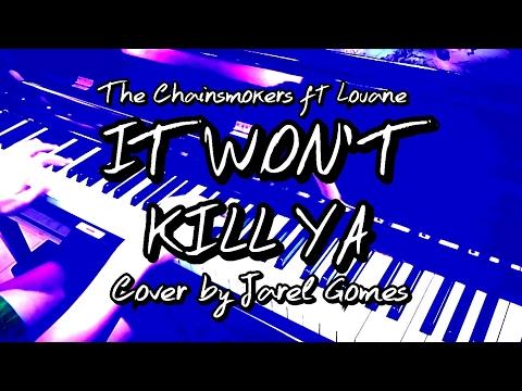 The Chainsmokers ft Louane  It Wont Kill Ya Jarel Gomes Piano