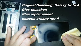 Samsung Note 4 Glass replacement Display Glas tauschen wechseln замена стекла Glas repair(, 2017-05-19T07:42:45.000Z)