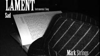 Sad Lament - Mark Strings, my instrumental song soundtrack