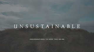 Unsustainable | The Solo First Episode
