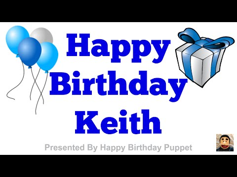 Happy Birthday Keith - Best Happy Birthday Song Ever