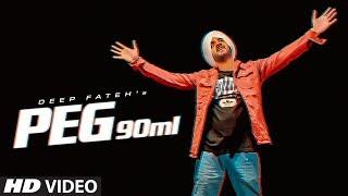 Peg 90 Ml (Deep Fateh) Mp3 Song Download