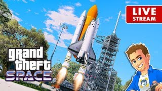 Grand Theft Space LIVE - NASA Space Shuttle Launch | GTA 5 Space Mod Exploring the Solar System