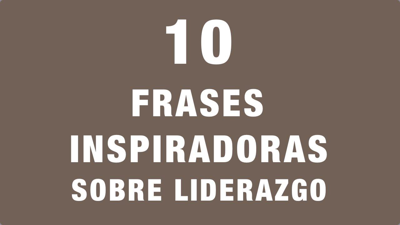 10 Frases Inspiradoras Sobre Liderazgo