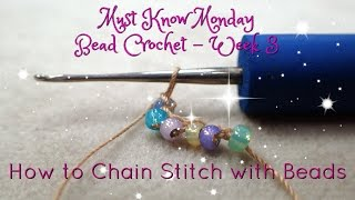 Must Know Monday (8/1/16) Bead Crochet : Week 3 (How to chain stitch with beads)