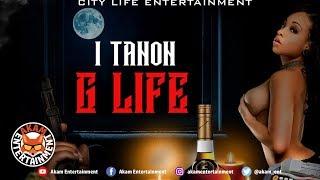 I Tanon - G Life [Dark Thoughts Riddim]  September 2019