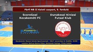 NBII: ScoreGoal Kecskemét - Dunakeszi Kinizsi 3-6 (2017.11.06, összefoglaló)