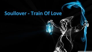 Soullover - Train Of Love