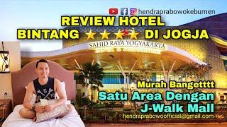 REVIEW SAHID RAYA HOTEL CONVENTION YOGYAKARTA HOTEL BINTANG 4 DAN SATU AREA DENGAN J WALK MALL