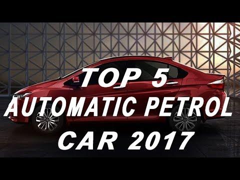 Top 5 Petrol Automatic Car/Sedan In India 2017 l BEST MILEAGE