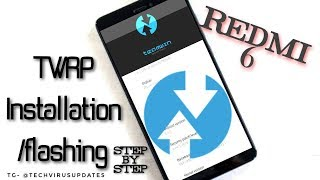 How to install/flash TWRP in Redmi 6? | Simple steps for installation .