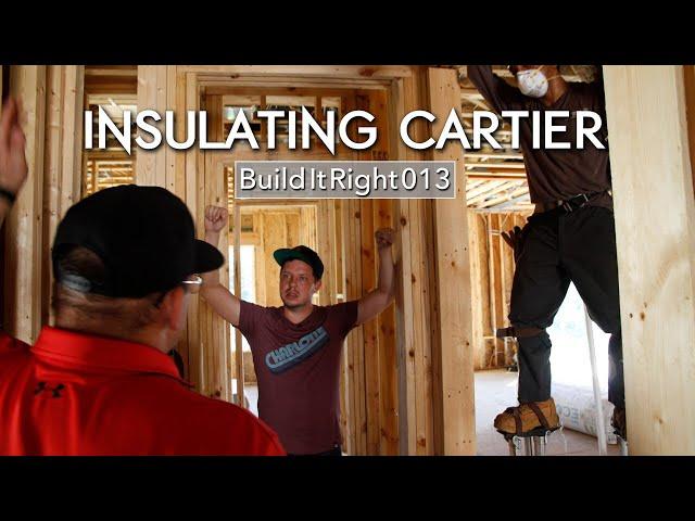 Insulating Cartier | #BuildItRight 013