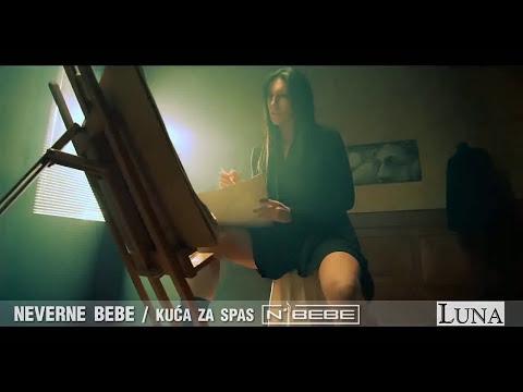 NEVERNE BEBE - KUCA ZA SPAS (OFFICIAL VIDEO)
